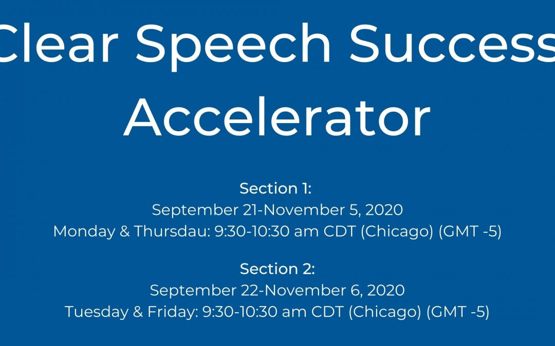 Clear Speech Success™Accelerator (Limited Space) is Now Open!