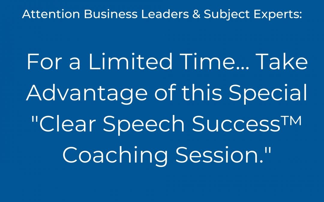 """Take Advantage of this """"Clear Speech Communication Success™Coaching Session"""" with Sarah Gallant"""